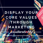 Display Your Core Values Through Marketing