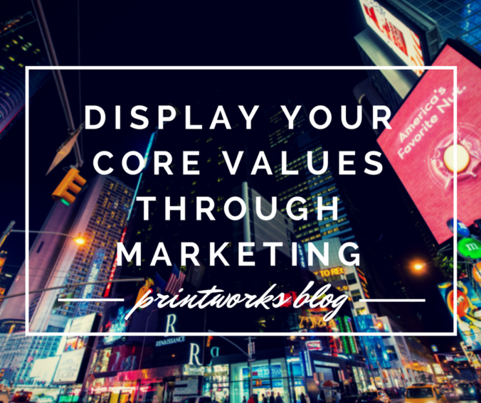 PrintWorks Core Values Marketing