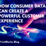 How Consumer Data Can Create a Powerful Customer Experience