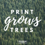 Print More and Save the Trees