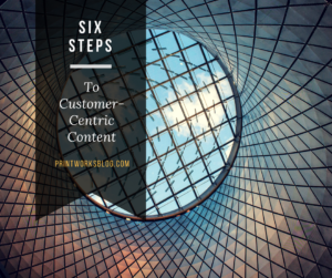 customer-centric content WhyPrintWorks PrintWorks